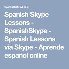 Spanish Skype Lessons - SpanishSkype - Spanish Lessons via Skype - Aprende español online