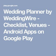 Wedding Planner by WeddingWire - Checklist, Venues - Android Apps on Google Play