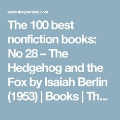 The 100 best nonfiction books: No 28 – The Hedgehog and the Fox by Isaiah Berlin (1953) | Books | The Guardian