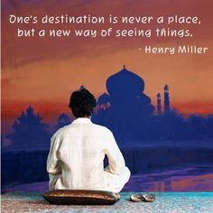 """One's destination is never a place, but a new way of seeing things."" #travel #quote"