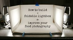 How to build a foldable lightbox - food photography - Kiddie Foodies