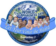 December 7th is World TTTS Awareness Day. Go to http://healthaware.org/2012/12/01/december-2012-healthaware/ for links to more information.*