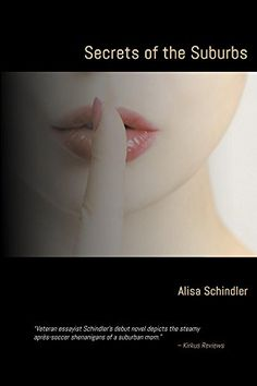 Secrets of the Suburbs by Alisa Schindler https://www.amazon.com/dp/B01LMK93I6/ref=cm_sw_r_pi_dp_x_5jiNybWN6A0J6