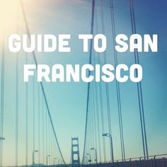 the.well.traveled.wife: guide to san francisco