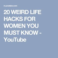 20 WEIRD LIFE HACKS FOR WOMEN YOU MUST KNOW - YouTube
