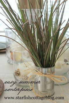 Easy Coastal Centerpiece- Soup can with seagrass www.starfishcottageblog.com