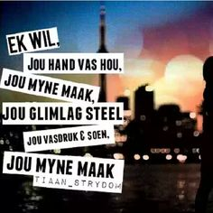 Afrikaanse Quotes, Love Quotes, Inspirational Quotes, Love Him, Qoutes, Language, Relationship, Humor, Sayings