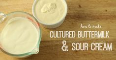 How to Make Buttermilk and Sour Cream | The Prairie Homestead