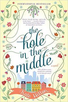 The Hole in the Middle: Kate Hilton: 9780451476692: Amazon.com: Books