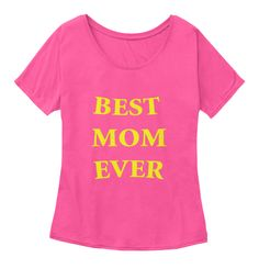 Best Mom Ever Mothers Day Tshirt Berry  Women's T-Shirt Front
