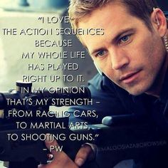 Paul quote Paul Walker Quotes, Paul Walker Movies, Paul Walker Pictures, Rip Paul Walker, Cody Walker, Fast And Furious Cast, The Furious, Dark Hair Blue Eyes, Love Film