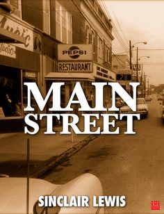 Main Street is a satirical novel written by Sinclair Lewis, and published in 1920.Carol Milford is a liberal, free-spirited young woman, reared in Saint Paul, M