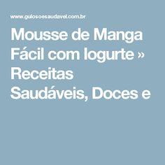 Mousse de Manga Fácil com Iogurte » Receitas Saudáveis, Doces e