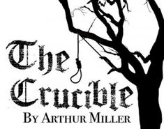 "the crucible theatre posters visual communication arthur miller essay literary analysis of arthur miller s ""the crucible"""