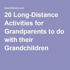 20 Long-Distance Activities for Grandparents to do with their Grandchildren