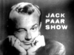 Anyone remember Jack Paar? This is probably why he has been forgotten. It was all about a water closet joke.