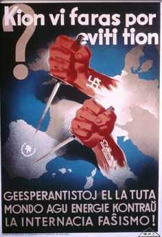 "Esperanto-language poster created by the Generalitat of Catalonia during the Spanish Civil War. It reads: ""What are you doing to stop this? Esperantists worldwide, act energetically against international fascism!"", 1937 (wiki)"