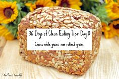 Clean Eating Tip # 8: Choose whole grains over refined grains. Click the image to join my Facebook group for daily tips!