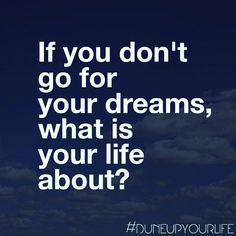 #dreams ✨  For more Inspiration & Motivation follow DUNE UP YOUR LIFE