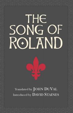 The song of Roland / translated by John DuVal ; introduced by David Staines