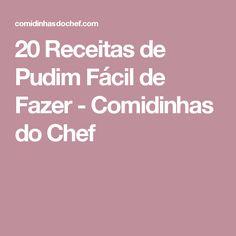 20 Receitas de Pudim Fácil de Fazer - Comidinhas do Chef