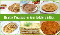 Healthy Baby Recipes for Toddlers, Delicious Paratha for Kids, Aloo Paratha, Paneer Paratha, Green Peas Paratha, Cauliflower Paratha, Egg Paratha etc.