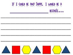 """If I Could Be Any Shape, I Would Be A _____ Because....."" Activity to Go With Book, The Greedy Triangle by Marilyn Burns"