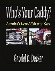 Buy Who's Your Caddy? America's Love Affair with Cars by Gabriel Decker and Read this Book on Kobo's Free Apps. Discover Kobo's Vast Collection of Ebooks and Audiobooks Today - Over 4 Million Titles! Car Symbols, Why Do People, Latest Books, Love Affair, Personal Photo, Car Car, Gabriel, Therapy, America