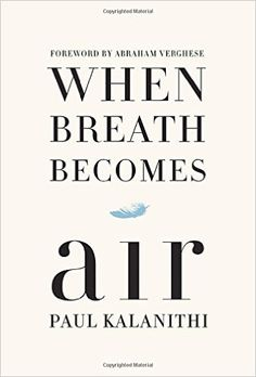Download When Breath Becomes Air by Paul Kalanithi PDF, Kindle, ePub, eBook, When Breath Becomes Air PDF