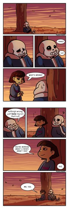 sans and frisk - worried about resets . . . I mean, it makes sense. Frisk is a character in this just like everyone else. The player is the one who dictates whether or not there will be a reset, not Frisk.