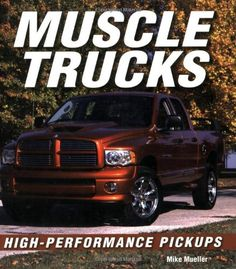 Muscle Trucks: High-Performance Pickups - http://musclecarheaven.net/?product=muscle-trucks-high-performance-pickups