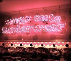 Wear cute underwear #justsayin #quote