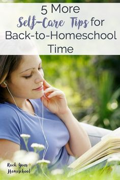 Getting ready for back-to-homeschool time? Make sure to take care of you with these self-care tips!