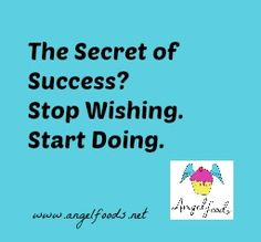 The Secret of Success? Stop Wishing. Start Doing. | http://angelfoods.net/how-much-to-charge-for-cupcakes/