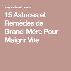 15 Astuces et Remèdes de Grand-Mère Pour Maigrir Vite