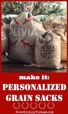 How to Make Personalized Grain Sack Crafts - perfect as Santa Sacks under the Christmas Tree eclecticallyvintage.com