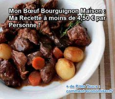 Mon Bœuf Bourguignon Maison : Ma Recette à moins de 4,50 € par Personne !