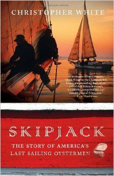 NON-FICTION:  In Skipjack, Christopher White spends a pivotal year with three memorable captains as they battle man and nature to control the fate of their island villages and oyster fleet. Through these lively characters, White paints a vivid picture of life on a skipjack, a wooden oystering sailboat. But this last vestige of American sailing culture is rapidly dying. These captains must set aside their rivalry to fight for their very livelihood.