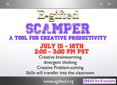 SCAMPER!  Your gifted or advanced student can practice creativity with our class on SCAMPER. Skills transfer directly into the classroom and enrich your students' creative thinking!  Join us July 15th for this class.  $99.00