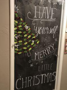Dorm door decorating contest! Christmas chalk board. Materials: -  Chalkboard printed bulletin board