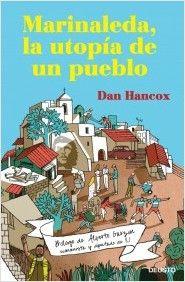 Marinaleda : la utopía de un pueblo / Dan Hancox (2013)
