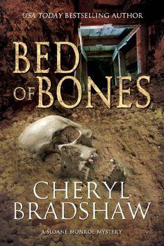 Bed of Bones (Sloane Monroe Book 5) - Kindle edition by Cheryl Bradshaw. Mystery, Thriller & Suspense Kindle eBooks @ Amazon.com.