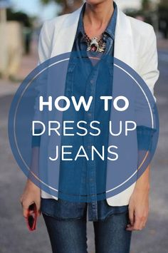 Create a sophisticated look with jeans. Find out how here!