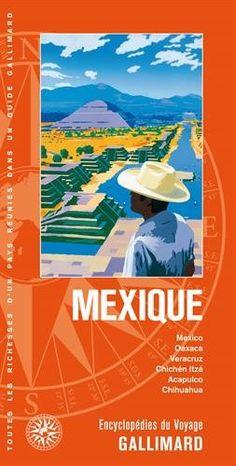 Mexique : Mexico, Oaxaca, Veracruz, Chichen Itza, Acapulco, Chihuahua N. éd. - Guide touristique des sites et des données culturelles s'adressant tant aux voyageurs qu'aux habitants et amoureux du lieu. Chaque page est illustrée par des naturalistes, des architectes ou des photographes.
