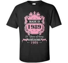 Made In 1989 T Shirt- 28 Years Old Shirt 28th Birthday Gift