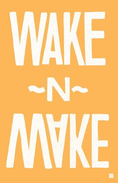 wake n make, make, motivational, inspirational, office art