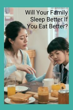 5 Ways Parents Can Support Sleep With Nutrition