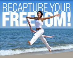 Recapture your Freedom!