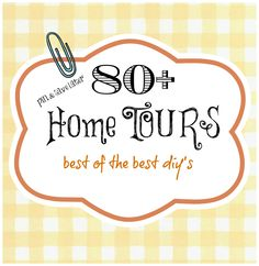 80 + Home tours. Best of the Best diy's around. Pin and save for later with your morning coffee.