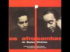 Baden Powell & Vinícius de Moraes - Os Afro Sambas (Álbum Completo) Full Album - YouTube